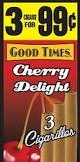 GOOD TIMES CIGARILLOS CHERRY DELIGHT 3/.99