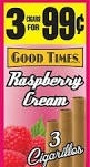 GOOD TIMES CIGARILLOS RASPBRY CREAM 3/.99