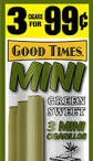 GOOD TIMES CIG MINI GRN SWEET 3/.99